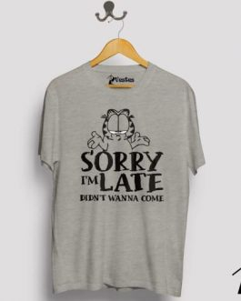 Sorry I Am Late Tee